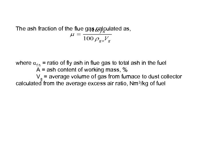 The ash fraction of the flue gas calculated as, where f h = ratio