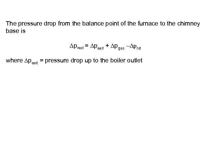 The pressure drop from the balance point of the furnace to the chimney base