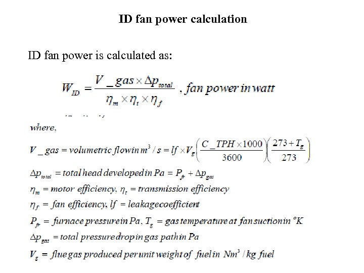 ID fan power calculation ID fan power is calculated as: