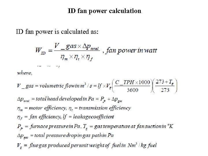 ID fan power calculation ID fan power is calculated as:
