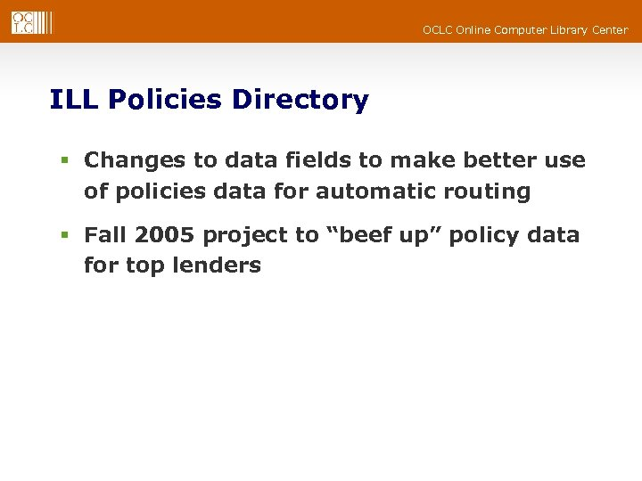 OCLC Online Computer Library Center ILL Policies Directory § Changes to data fields to