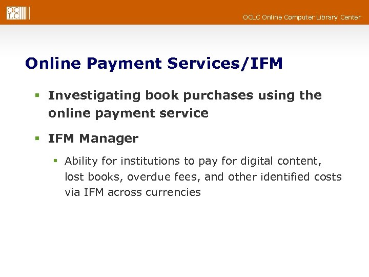 OCLC Online Computer Library Center Online Payment Services/IFM § Investigating book purchases using the