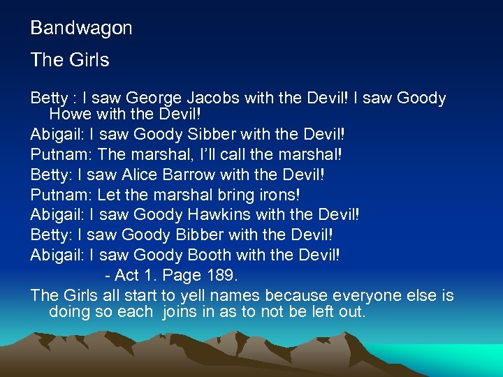 Bandwagon The Girls Betty : I saw George Jacobs with the Devil! I saw
