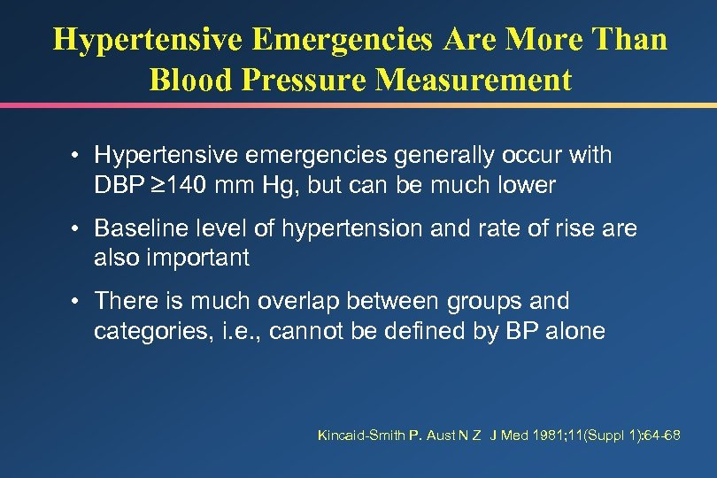 Hypertensive Emergencies Are More Than Blood Pressure Measurement • Hypertensive emergencies generally occur with