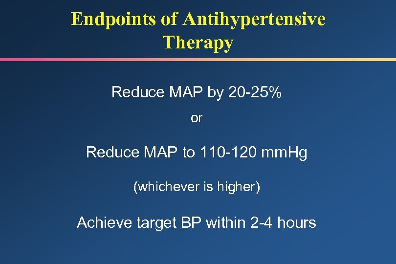 Endpoints of Antihypertensive Therapy Reduce MAP by 20 -25% or Reduce MAP to 110