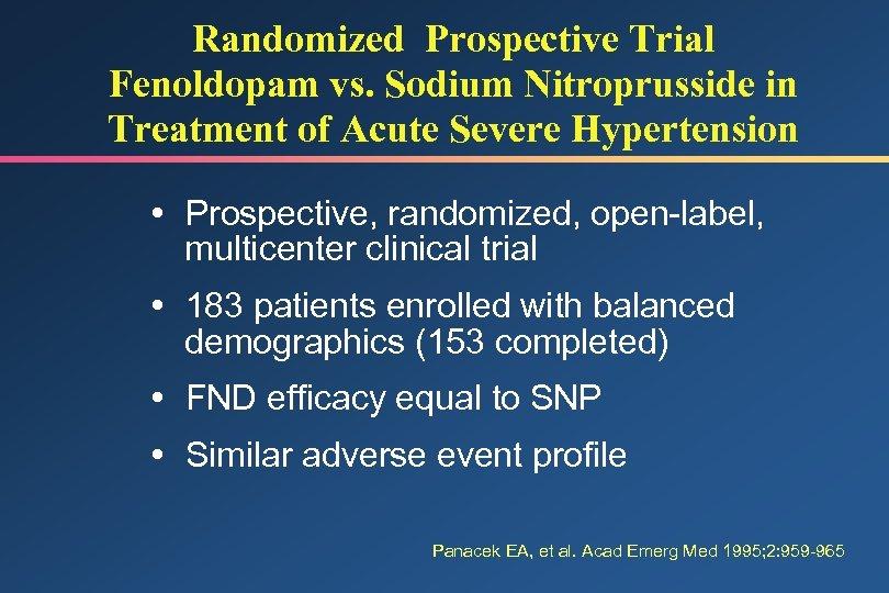 Randomized Prospective Trial Fenoldopam vs. Sodium Nitroprusside in Treatment of Acute Severe Hypertension Prospective,