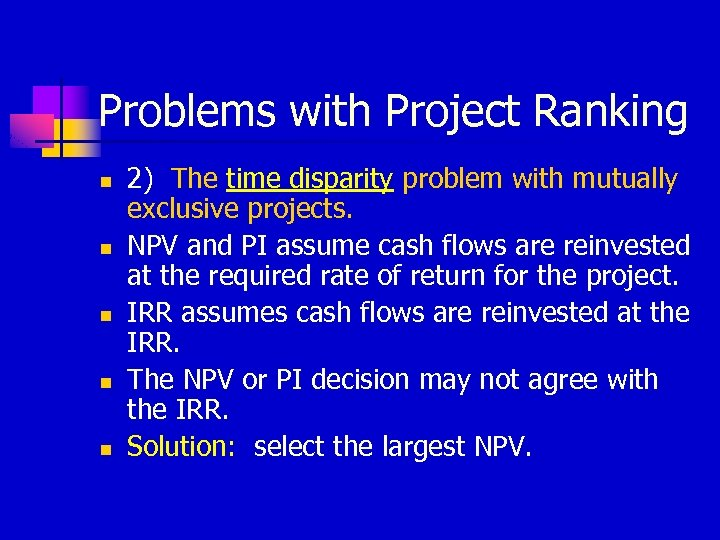 Problems with Project Ranking n n n 2) The time disparity problem with mutually