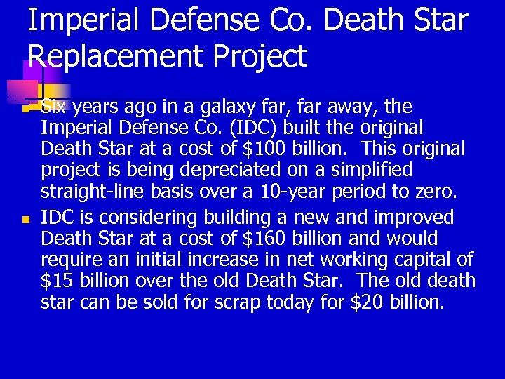 Imperial Defense Co. Death Star Replacement Project n n Six years ago in a