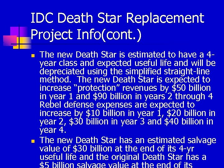 IDC Death Star Replacement Project Info(cont. ) n n The new Death Star is