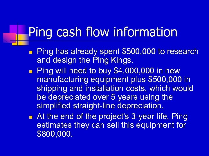 Ping cash flow information n Ping has already spent $500, 000 to research and