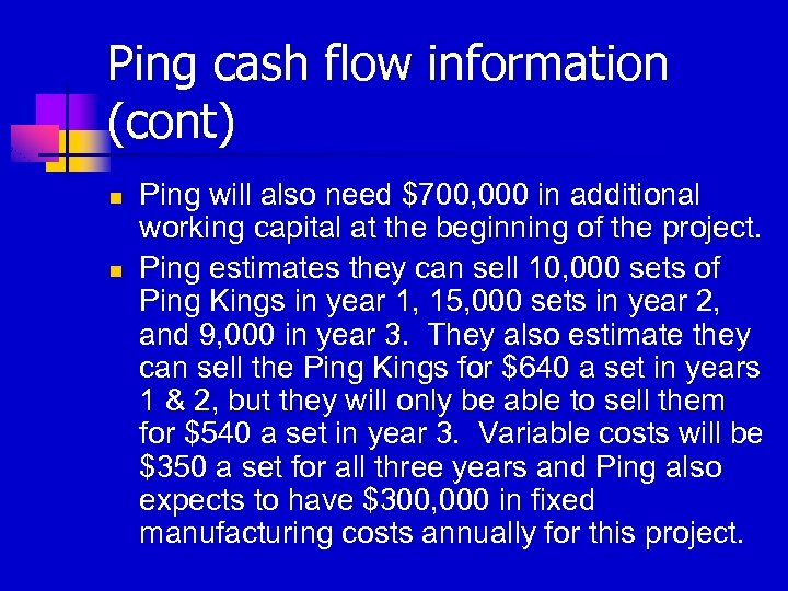 Ping cash flow information (cont) n n Ping will also need $700, 000 in