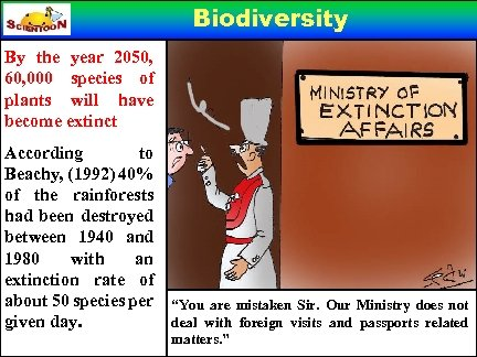 Biodiversity By the year 2050, 60, 000 species of plants will have become extinct