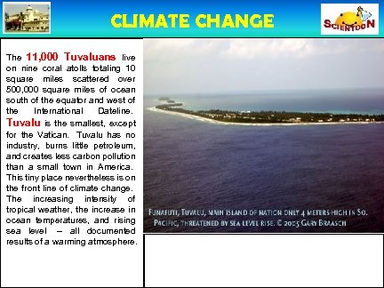 CLIMATE CHANGE The 11, 000 Tuvaluans live on nine coral atolls totaling 10 square