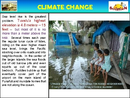 CLIMATE CHANGE Sea level rise is the greatest problem. Tuvalu's highest elevation is 4.