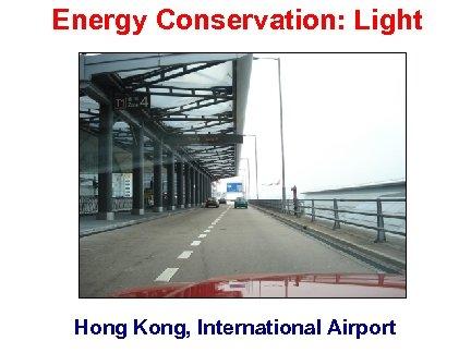 Energy Conservation: Light Hong Kong, International Airport