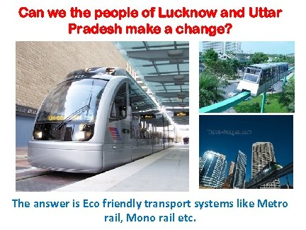 Can we the people of Lucknow and Uttar Pradesh make a change? The answer