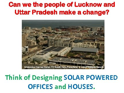 Can we the people of Lucknow and Uttar Pradesh make a change? Think of