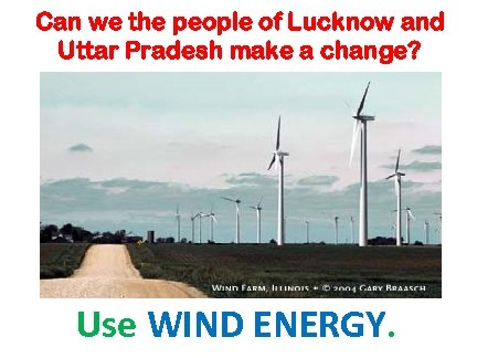 Can we the people of Lucknow and Uttar Pradesh make a change? Use WIND