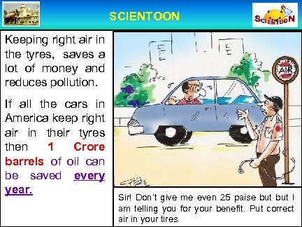 SCIENTOON Keeping right air in the tyres, saves a lot of money and reduces