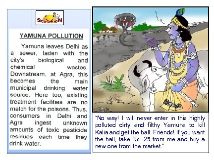 """No way! I will never enter in this highly polluted dirty and filthy Yamuna"