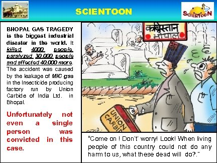SCIENTOON BHOPAL GAS TRAGEDY is the biggest industrial disaster in the world. It killed