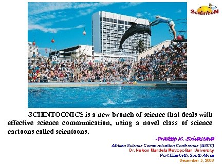 SCIENTOONICS is a new branch of science that deals with effective science communication, using