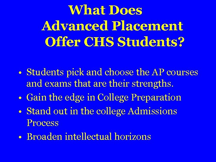 What Does Advanced Placement Offer CHS Students? • Students pick and choose the AP
