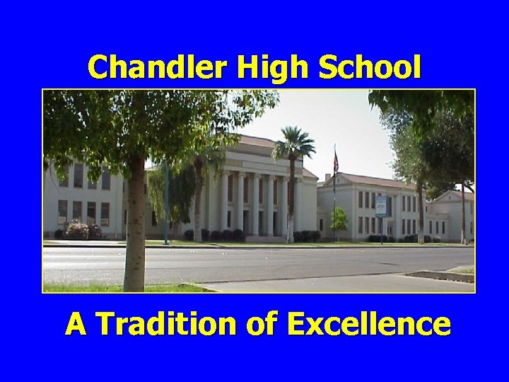 Chandler High School A Tradition of Excellence
