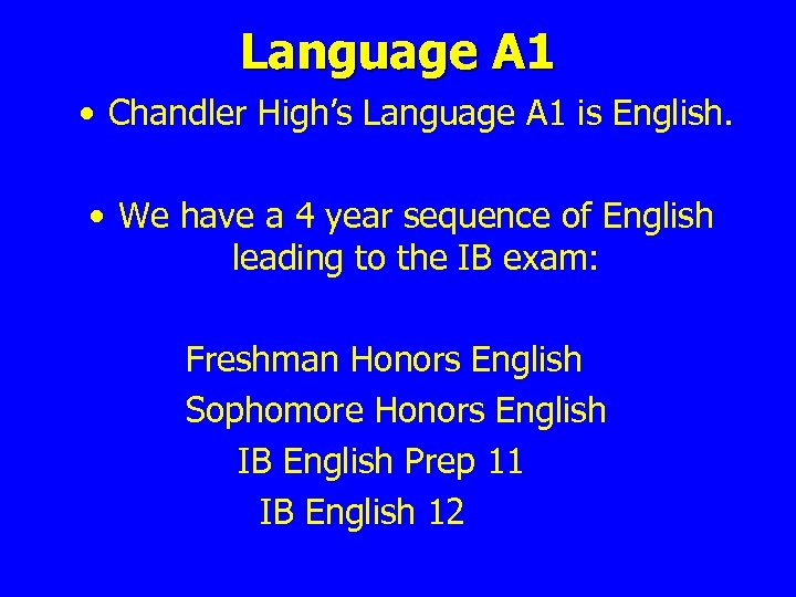 Language A 1 • Chandler High's Language A 1 is English. • We have