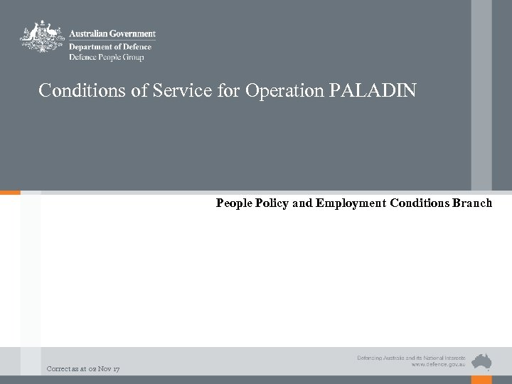 Conditions of Service for Operation PALADIN People Policy and Employment Conditions Branch Correct as