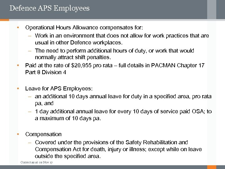Defence APS Employees • • Operational Hours Allowance compensates for: – Work in an