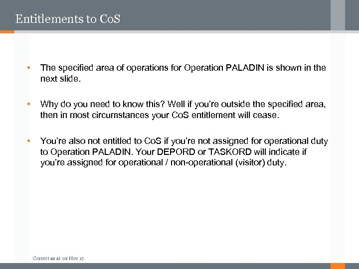 Entitlements to Co. S • The specified area of operations for Operation PALADIN is
