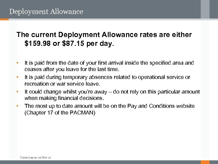 Deployment Allowance The current Deployment Allowance rates are either $159. 98 or $87. 15