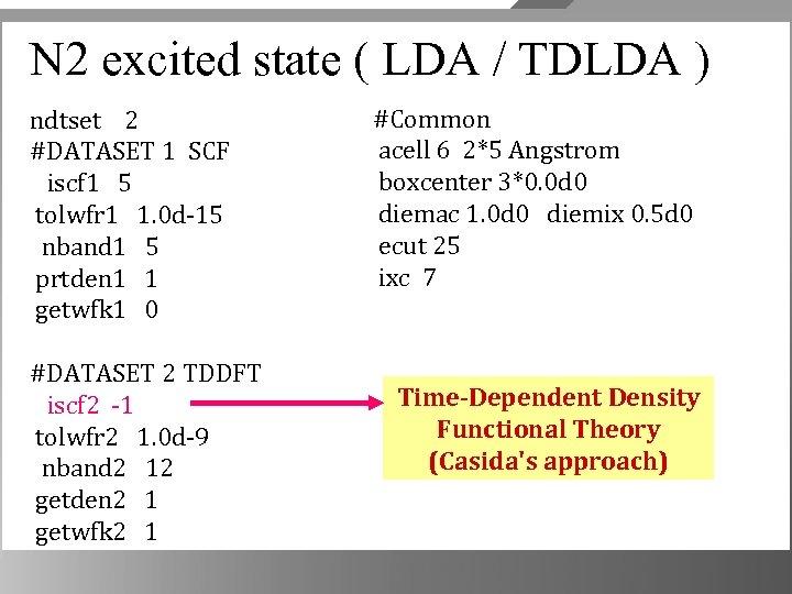 N 2 excited state ( LDA / TDLDA ) ndtset 2 #DATASET 1 SCF