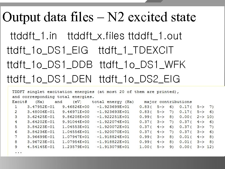 Output data files – N 2 excited state ttddft_1. in ttddft_x. files ttddft_1. out