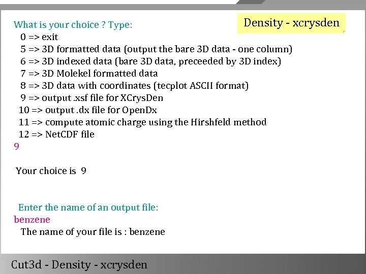 Density - xcrysden What is your choice ? Type: 0 => exit 5 =>
