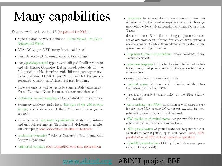 Many capabilities www. abinit. org ABINIT project PDF