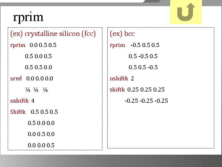 rprim (ex) crystalline silicon (fcc) (ex) bcc rprim 0. 0 0. 5 rprim -0.