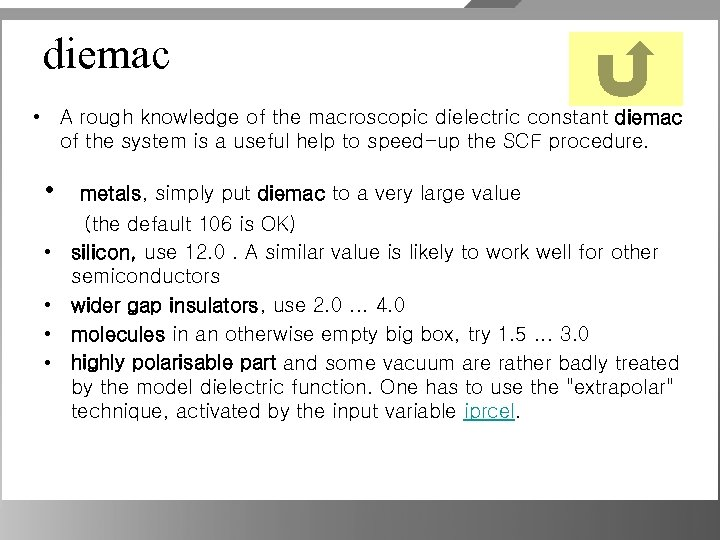 diemac • A rough knowledge of the macroscopic dielectric constant diemac of the system