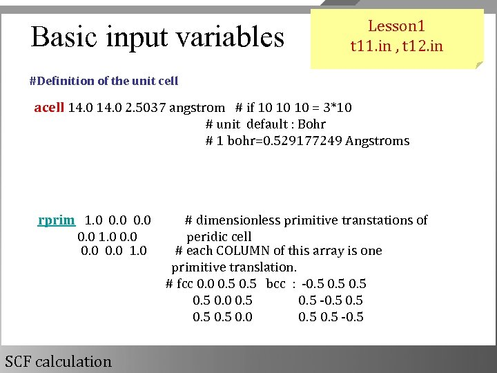Basic input variables Lesson 1 t 11. in , t 12. in #Definition of
