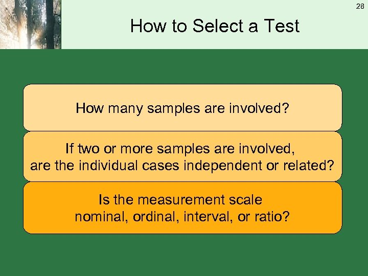 28 How to Select a Test How many samples are involved? If two or