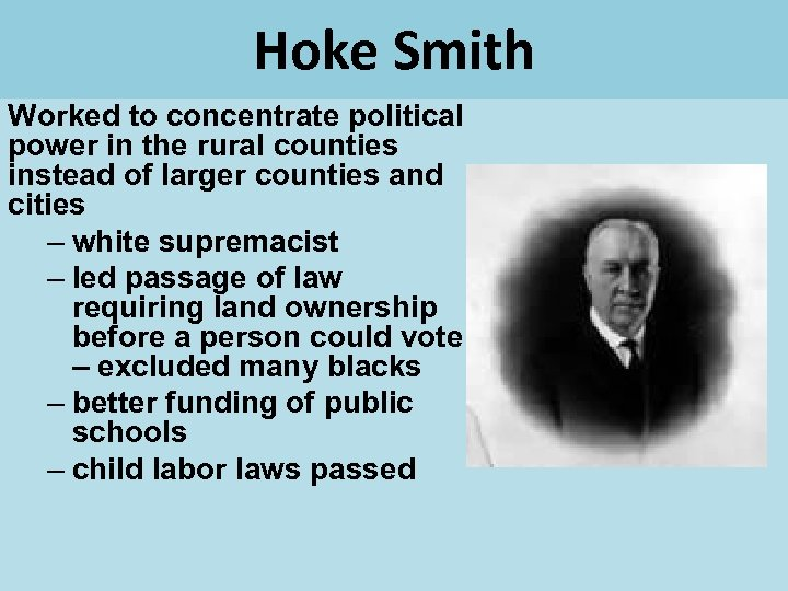 Hoke Smith Worked to concentrate political power in the rural counties instead of larger