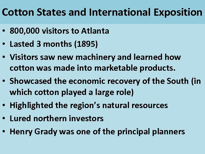 Cotton States and International Exposition • 800, 000 visitors to Atlanta • Lasted 3