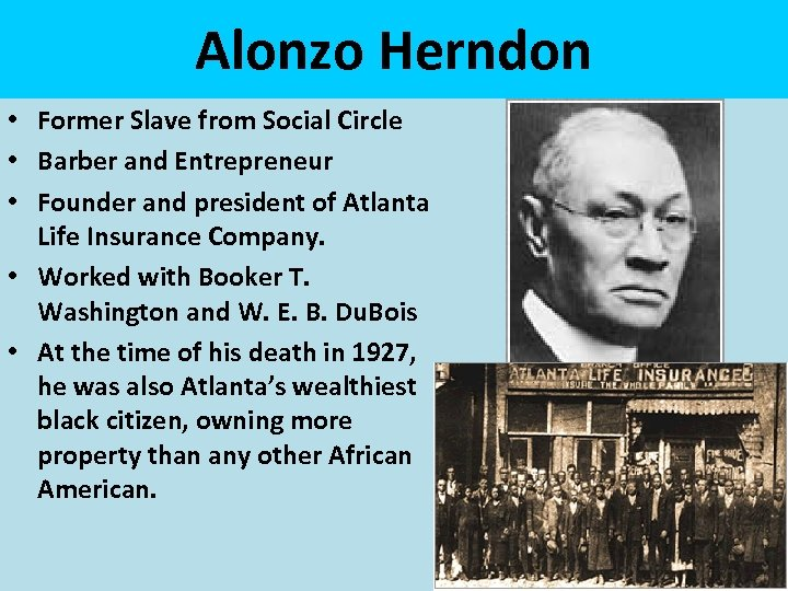 Alonzo Herndon • Former Slave from Social Circle • Barber and Entrepreneur • Founder