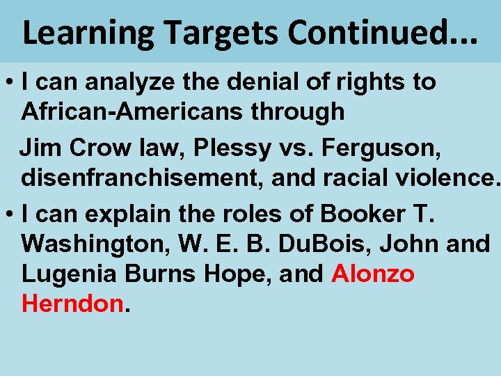Learning Targets Continued. . . • I can analyze the denial of rights to