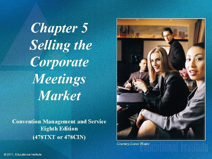 Chapter 5 Selling the Corporate Meetings Market Convention Management and Service Eighth Edition (478