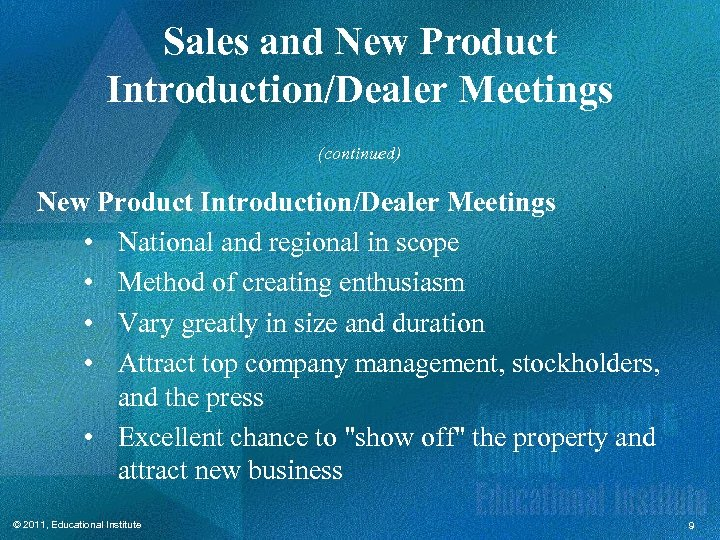 Sales and New Product Introduction/Dealer Meetings (continued) New Product Introduction/Dealer Meetings • National and