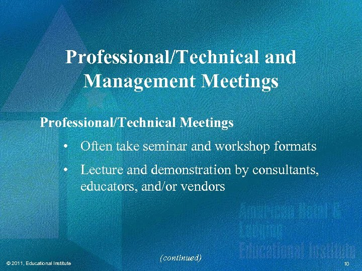 Professional/Technical and Management Meetings Professional/Technical Meetings • Often take seminar and workshop formats •