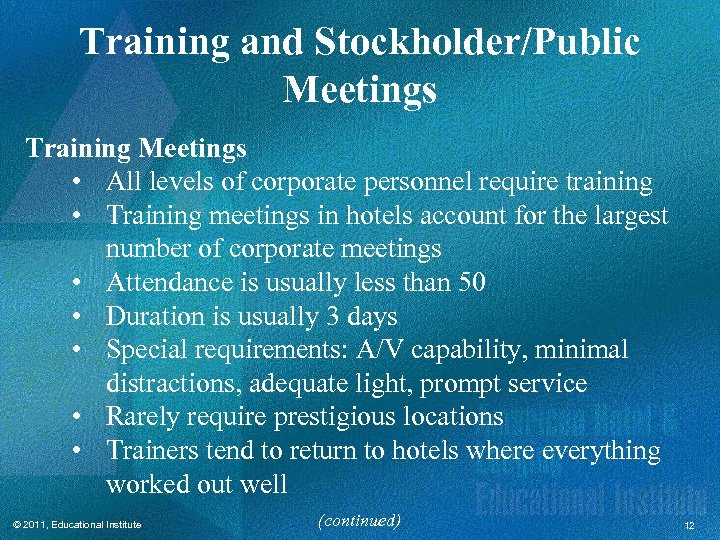 Training and Stockholder/Public Meetings Training Meetings • All levels of corporate personnel require training
