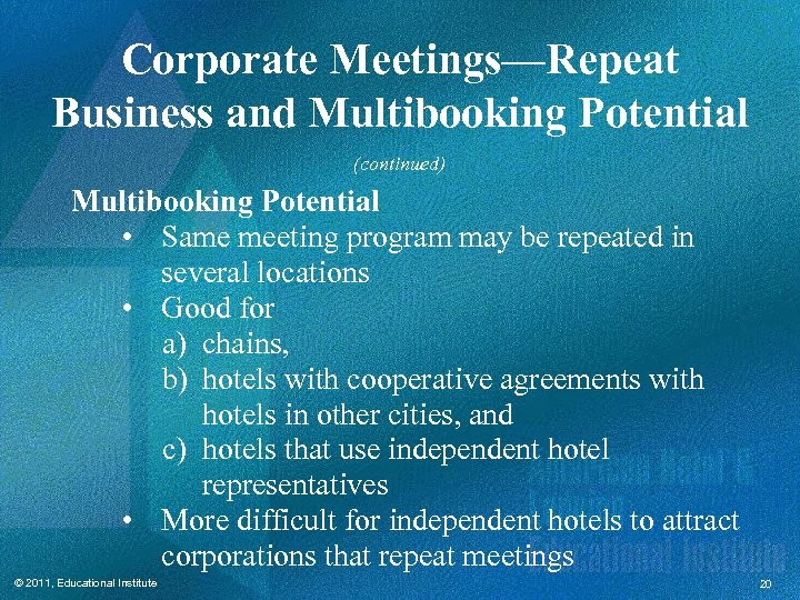 Corporate Meetings—Repeat Business and Multibooking Potential (continued) Multibooking Potential • Same meeting program may